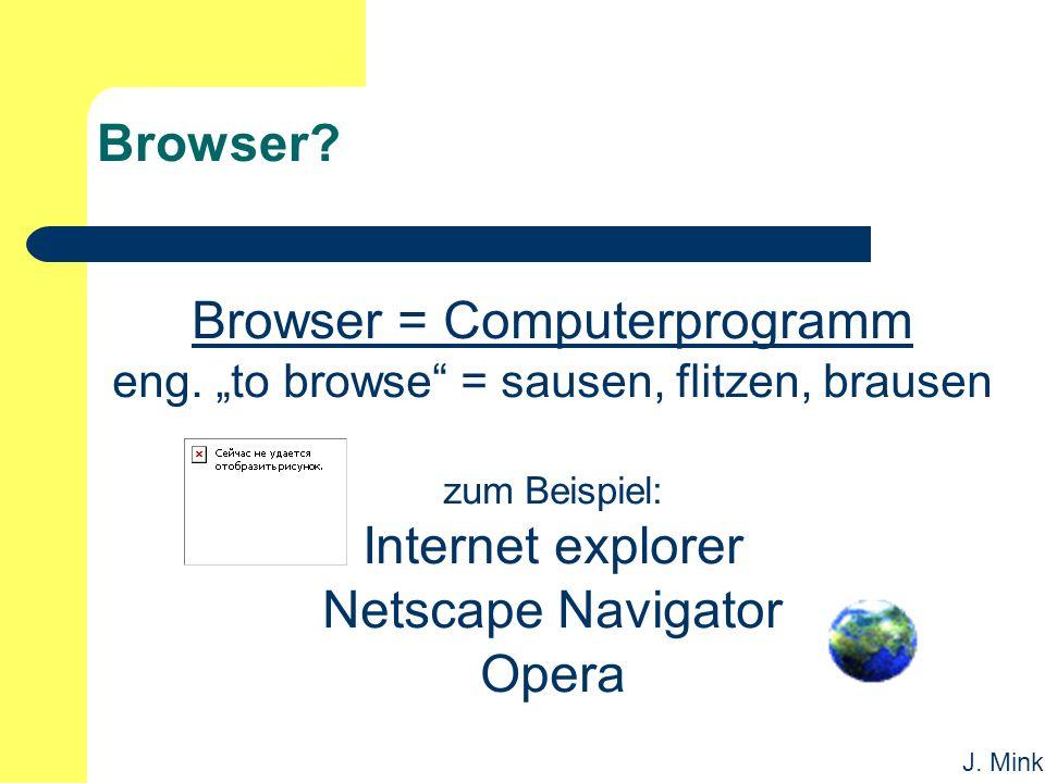 J.Mink Browser. Browser = Computerprogramm eng.