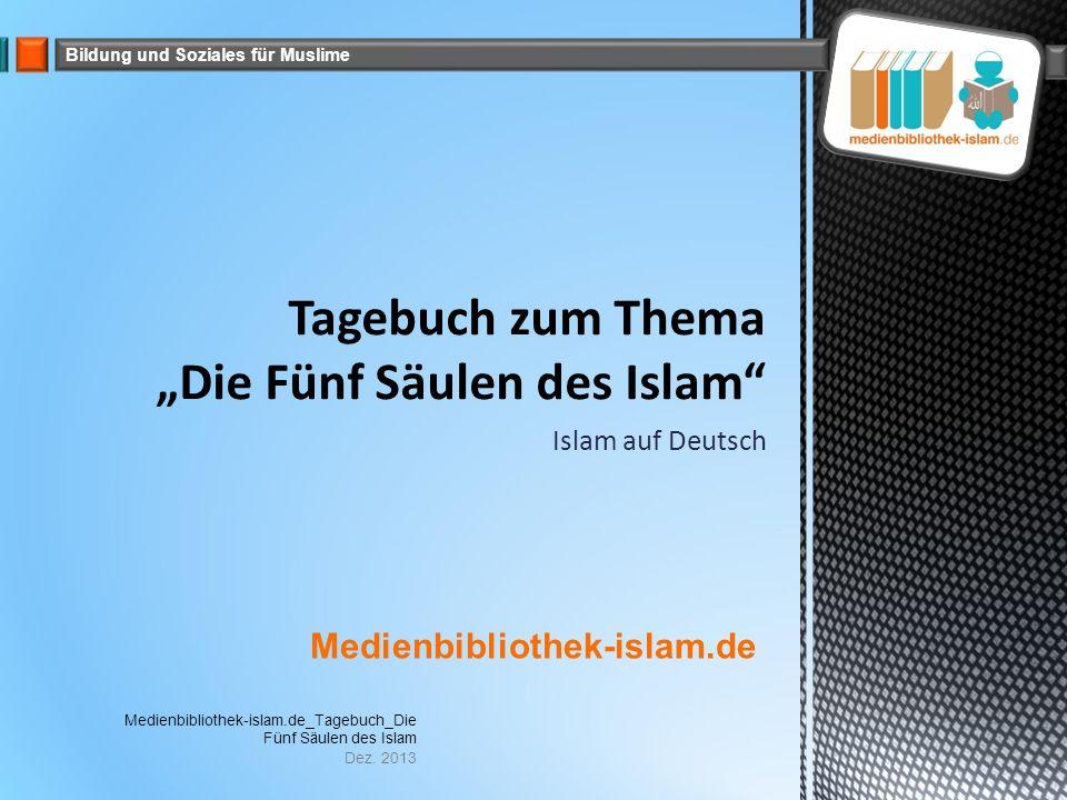 Bildung und Soziales für Muslime Islam auf Deutsch Medienbibliothek-islam.de Dez.