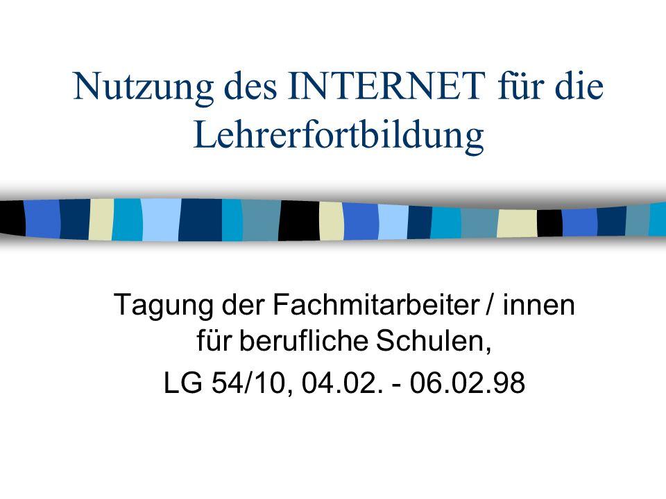 Nutzung des INTERNET für die Lehrerfortbildung Tagung der Fachmitarbeiter / innen für berufliche Schulen, LG 54/10, 04.02.