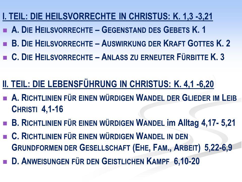 I. TEIL: DIE HEILSVORRECHTE IN CHRISTUS: K. 1,3 -3,21 A.