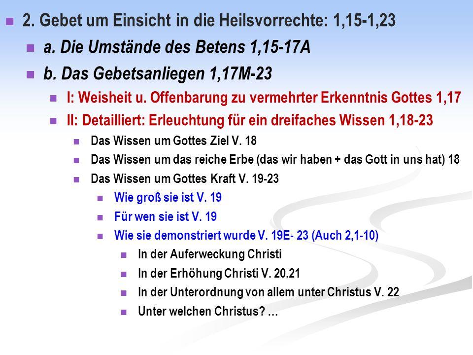 2. Gebet um Einsicht in die Heilsvorrechte: 1,15-1,23 a.