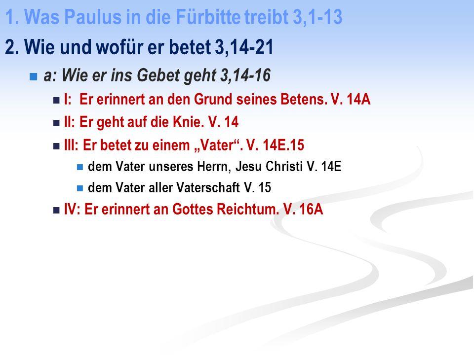 1. Was Paulus in die Fürbitte treibt 3,1-13 2.