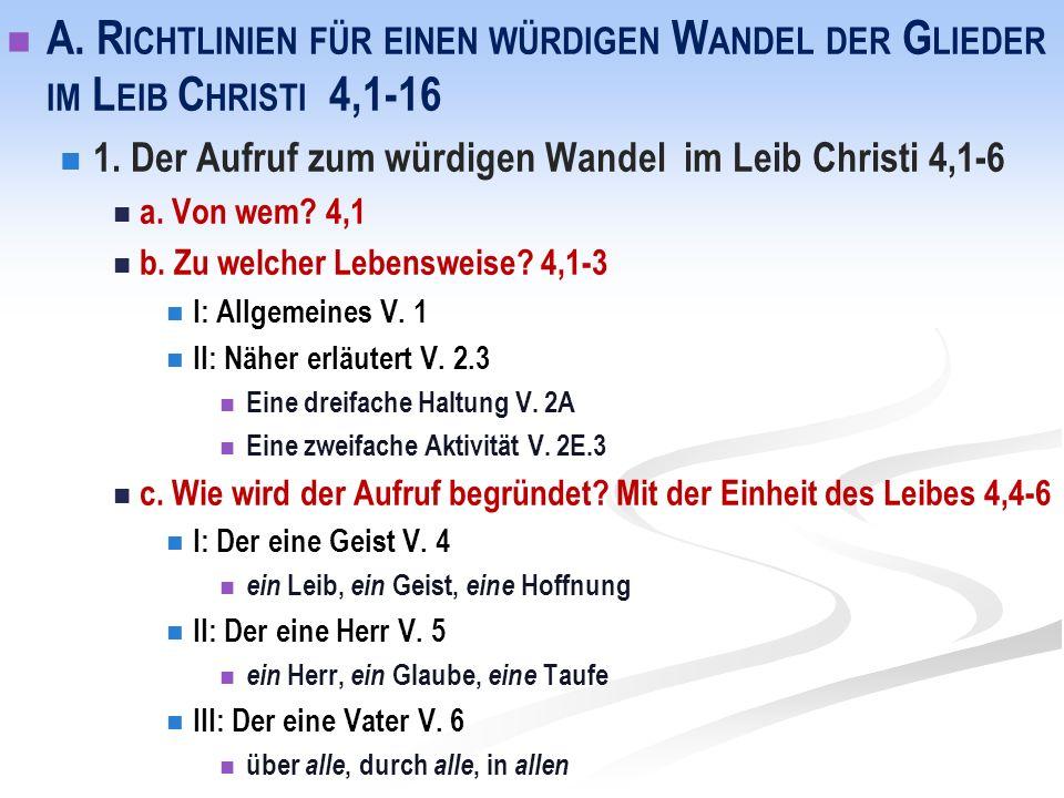 A. R ICHTLINIEN FÜR EINEN WÜRDIGEN W ANDEL DER G LIEDER IM L EIB C HRISTI 4,1-16 1.