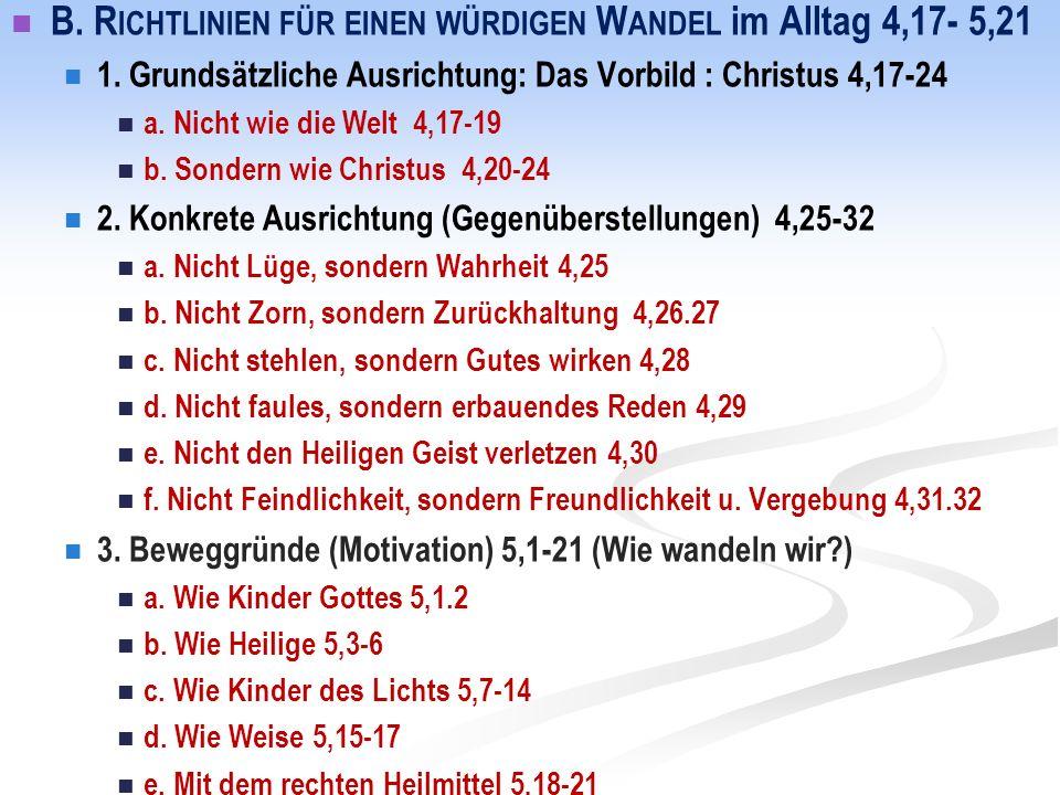 B. R ICHTLINIEN FÜR EINEN WÜRDIGEN W ANDEL im Alltag 4,17- 5,21 1.