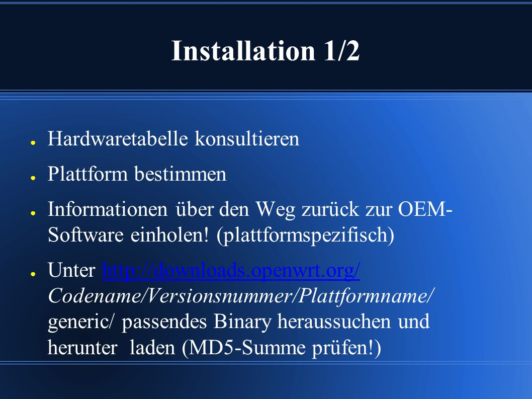 Installation 1/2 ● Hardwaretabelle konsultieren ● Plattform bestimmen ● Informationen über den Weg zurück zur OEM- Software einholen.
