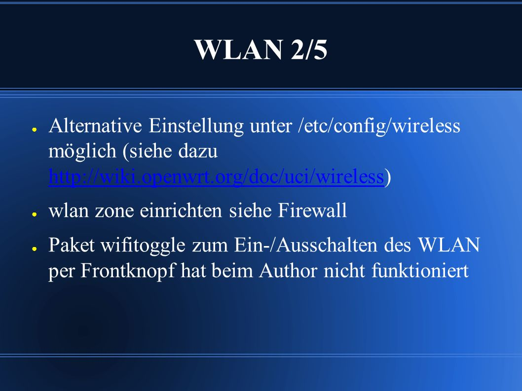 WLAN 2/5 ● Alternative Einstellung unter /etc/config/wireless möglich (siehe dazu http://wiki.openwrt.org/doc/uci/wireless) http://wiki.openwrt.org/do