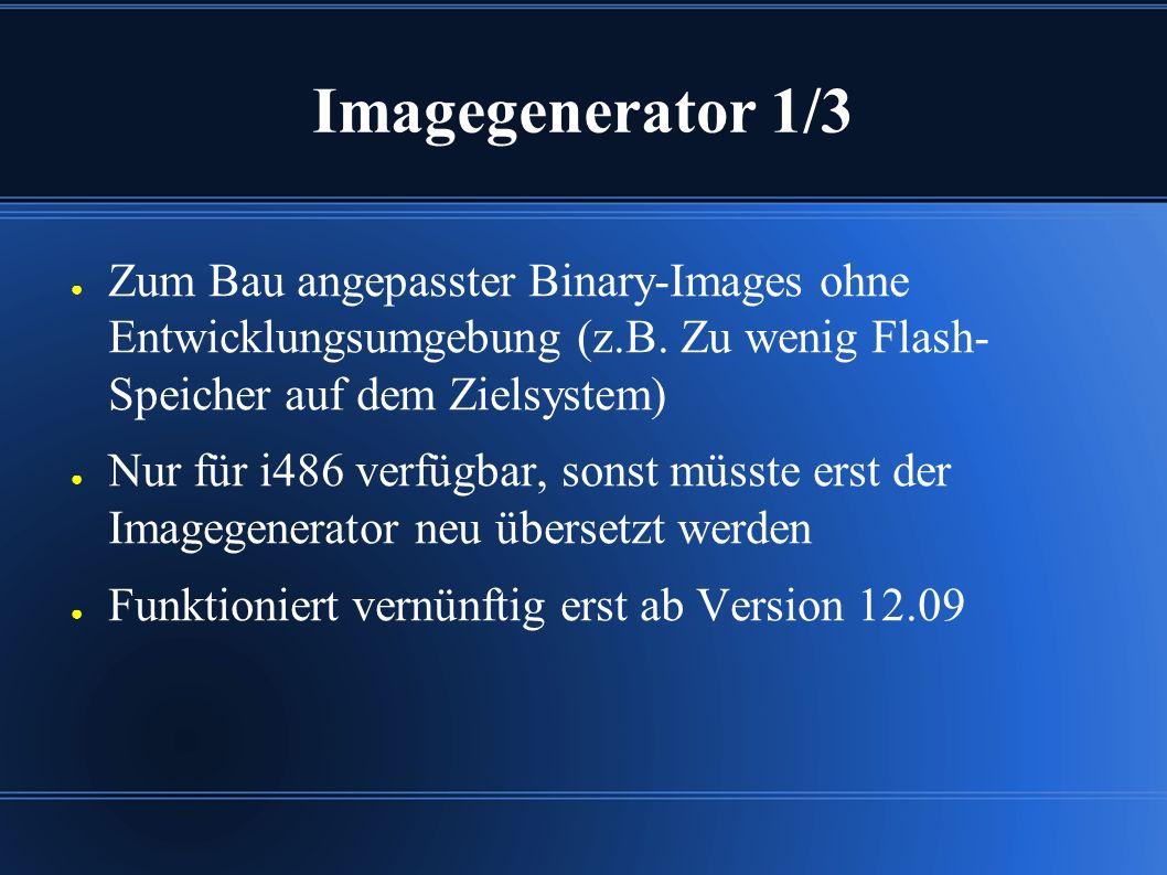 Imagegenerator 1/3 ● Zum Bau angepasster Binary-Images ohne Entwicklungsumgebung (z.B.