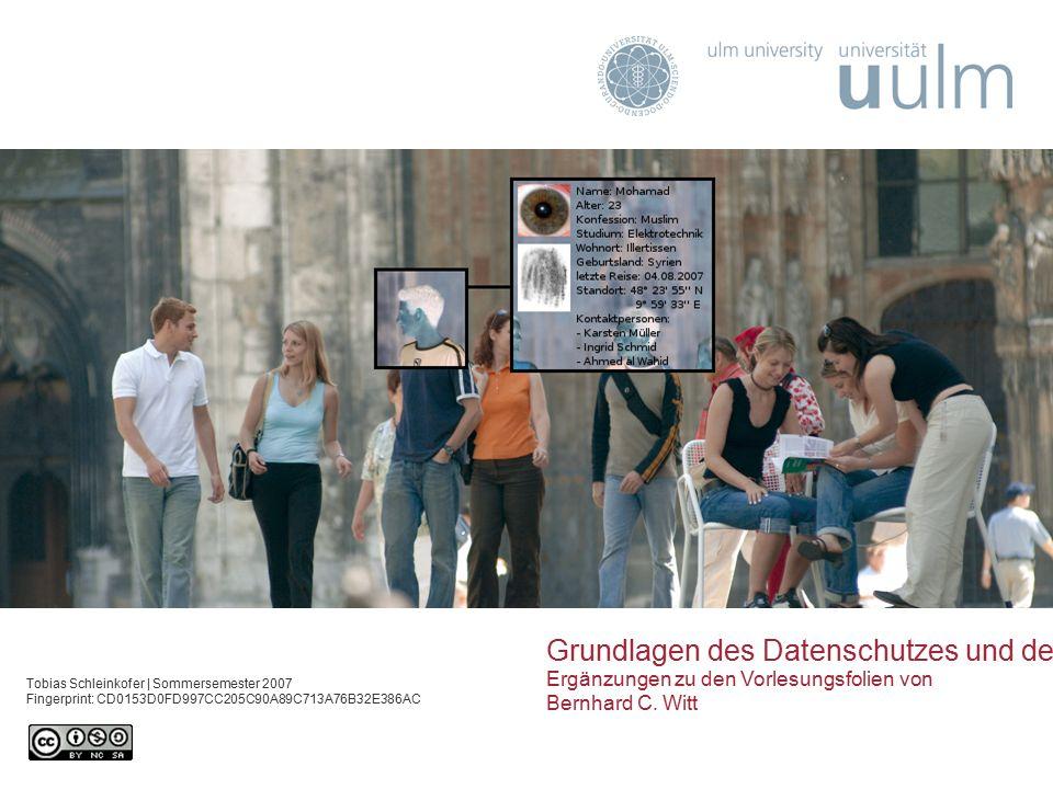 Grundlagen des Datenschutzes und der IT-Sicherheit Ergänzungen zu den Vorlesungsfolien von Bernhard C.