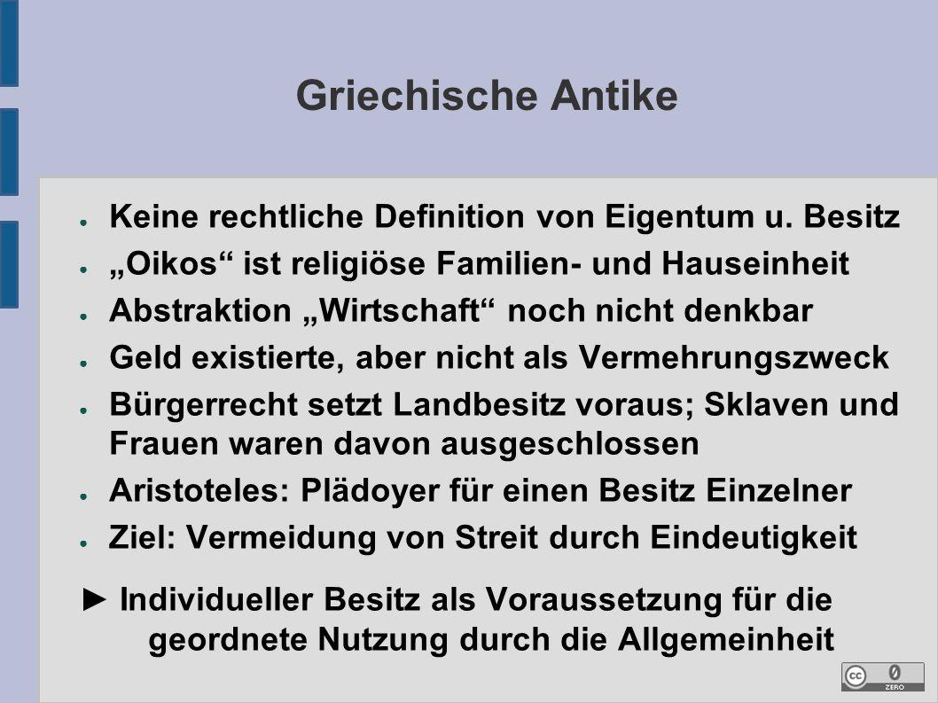 Griechische Antike ● Keine rechtliche Definition von Eigentum u.