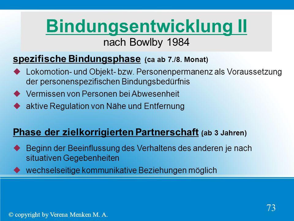 Bindungsentwicklung II nach Bowlby 1984 spezifische Bindungsphase (ca ab 7./8.