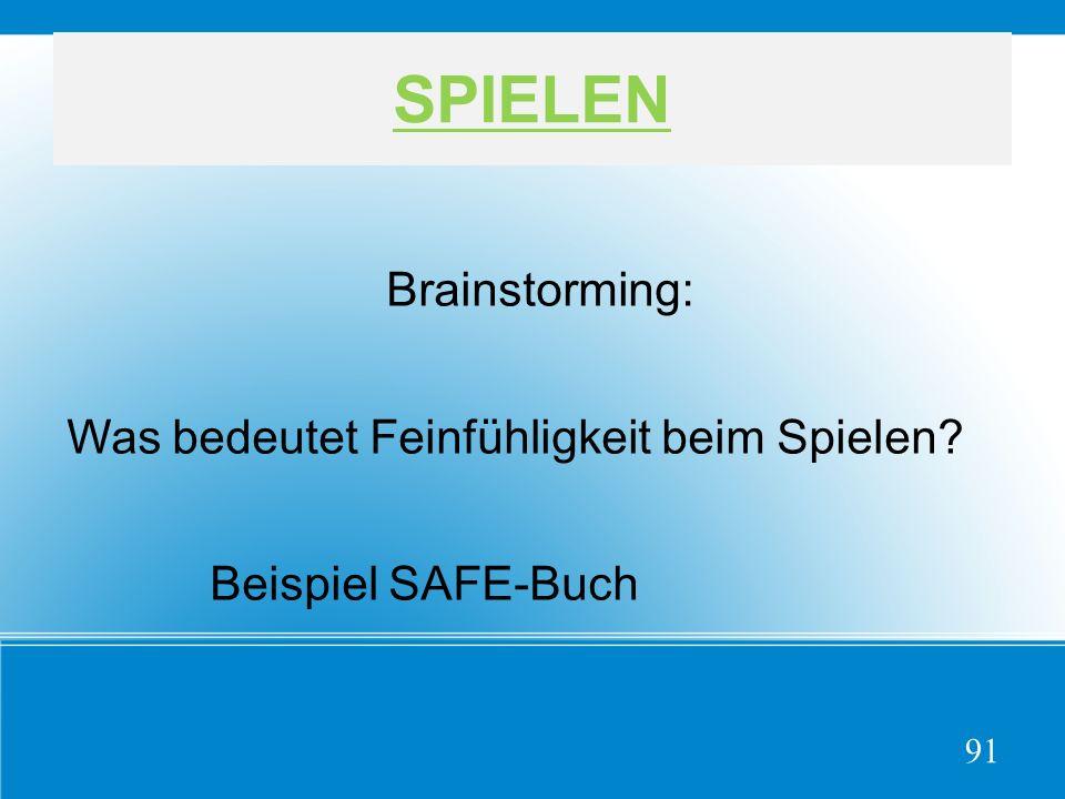 SPIELEN Brainstorming: Was bedeutet Feinfühligkeit beim Spielen Beispiel SAFE-Buch 91