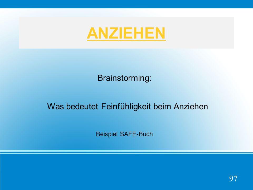 ANZIEHEN Brainstorming: Was bedeutet Feinfühligkeit beim Anziehen Beispiel SAFE-Buch 97