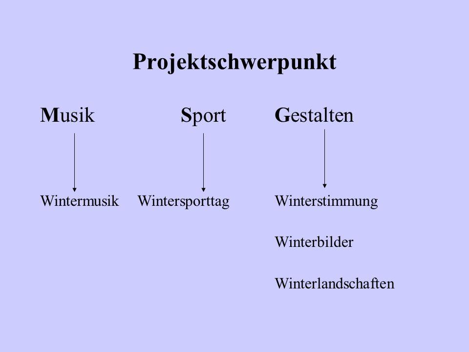 Projektschwerpunkt MusikSportGestalten Wintermusik WintersporttagWinterstimmung Winterbilder Winterlandschaften