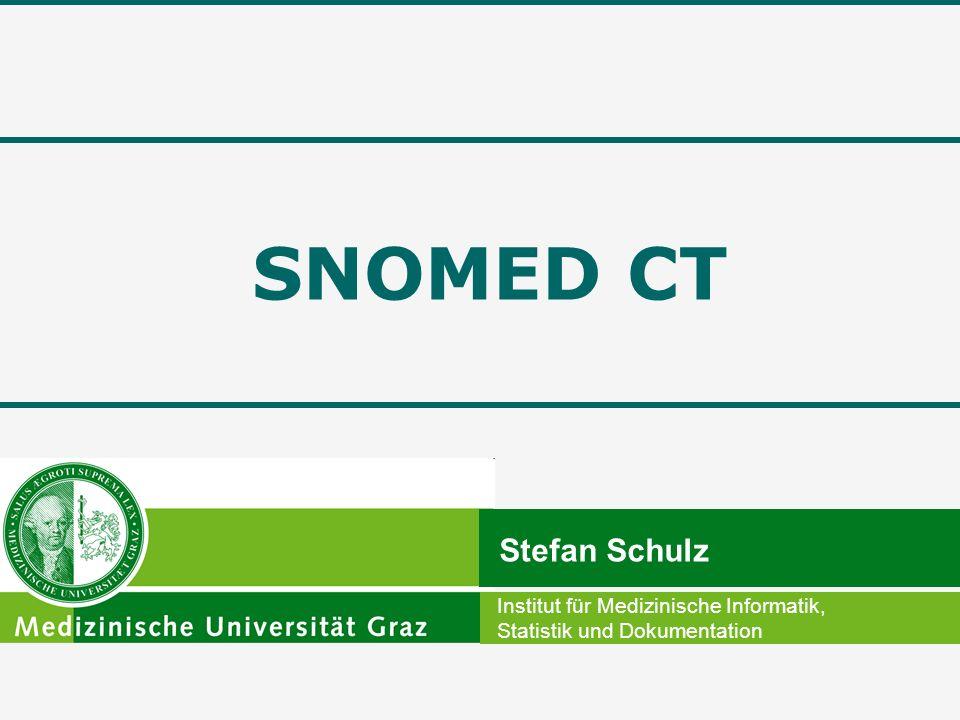 SNOMED CT Stefan Schulz Institut für Medizinische Informatik, Statistik und Dokumentation