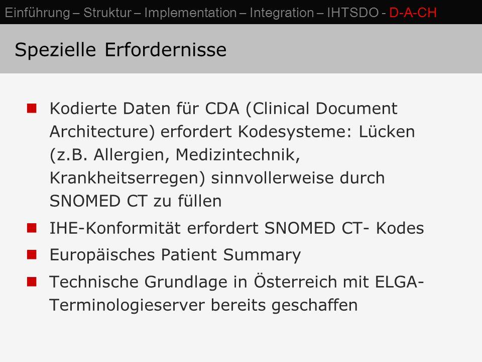 Spezielle Erfordernisse Kodierte Daten für CDA (Clinical Document Architecture) erfordert Kodesysteme: Lücken (z.B.