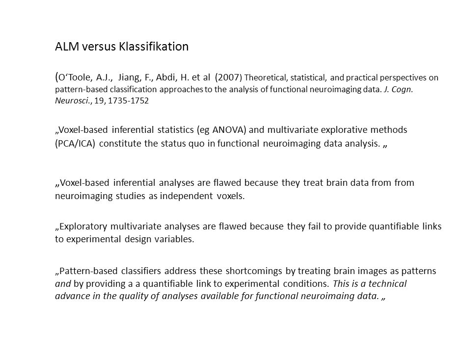 ALM versus Klassifikation ( O'Toole, A.J., Jiang, F., Abdi, H. et al (2007 ) Theoretical, statistical, and practical perspectives on pattern-based cla