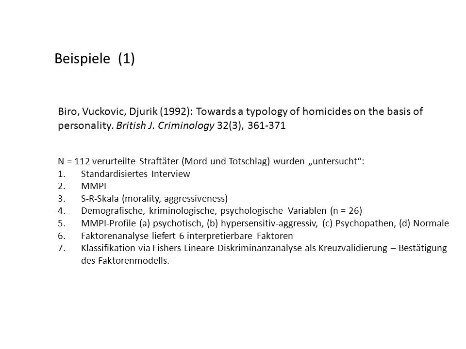 Beispiele (1) Biro, Vuckovic, Djurik (1992): Towards a typology of homicides on the basis of personality.