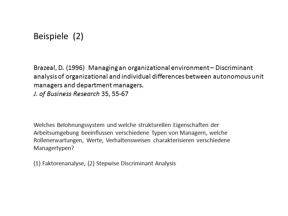 Beispiele (2) Brazeal, D. (1996) Managing an organizational environment – Discriminant analysis of organizational and individual differences between a
