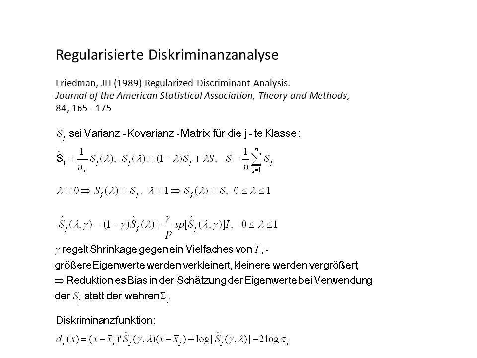 Regularisierte Diskriminanzanalyse Friedman, JH (1989) Regularized Discriminant Analysis.