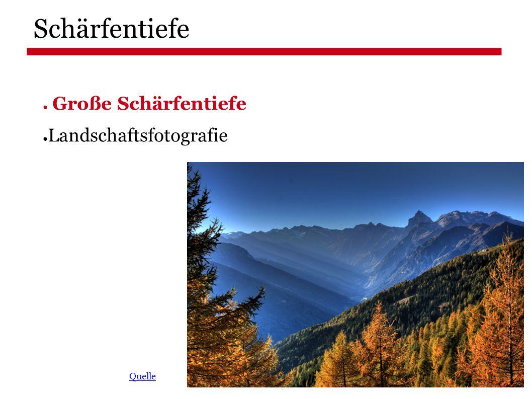 Schärfentiefe ● Große Schärfentiefe ● Landschaftsfotografie Quelle