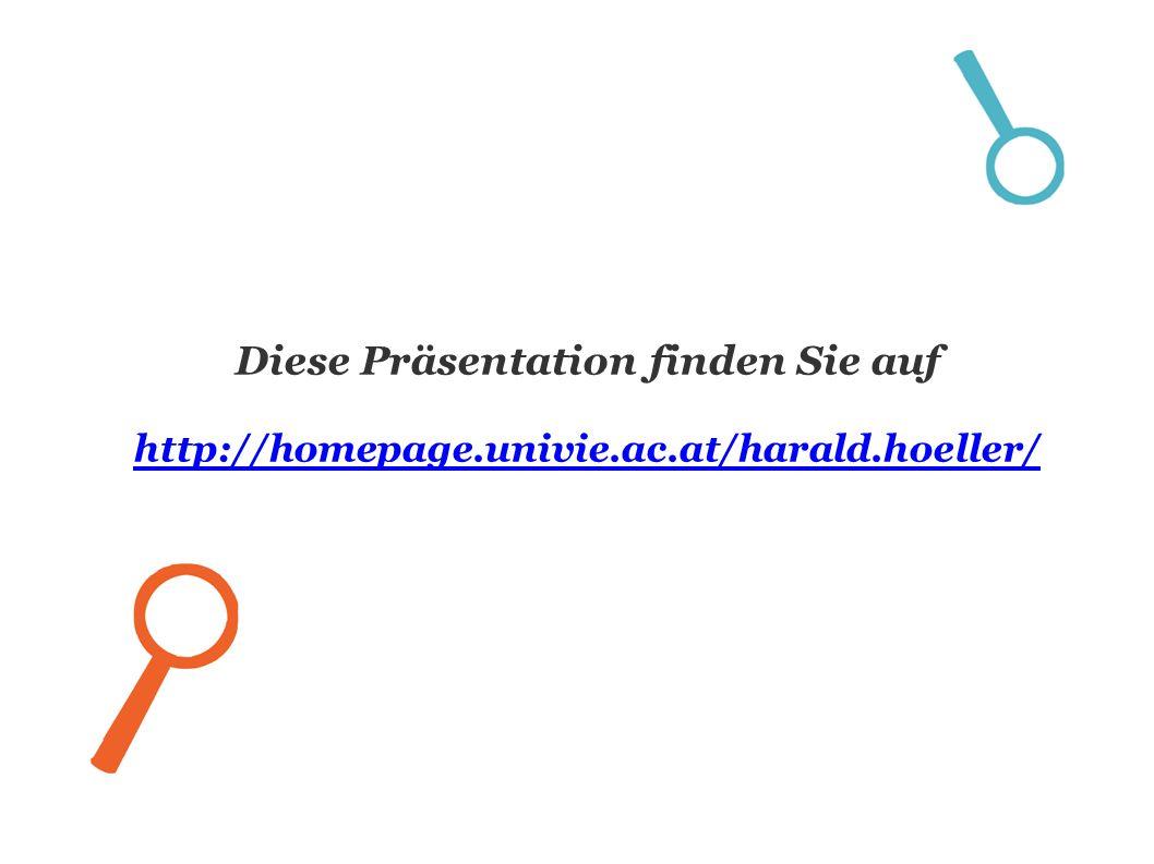 Diese Präsentation finden Sie auf http://homepage.univie.ac.at/harald.hoeller/