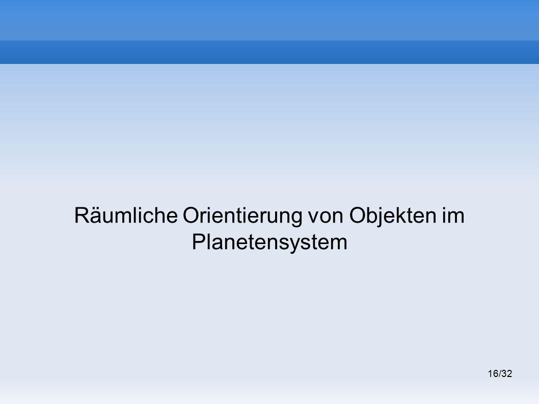 16/32 Räumliche Orientierung von Objekten im Planetensystem