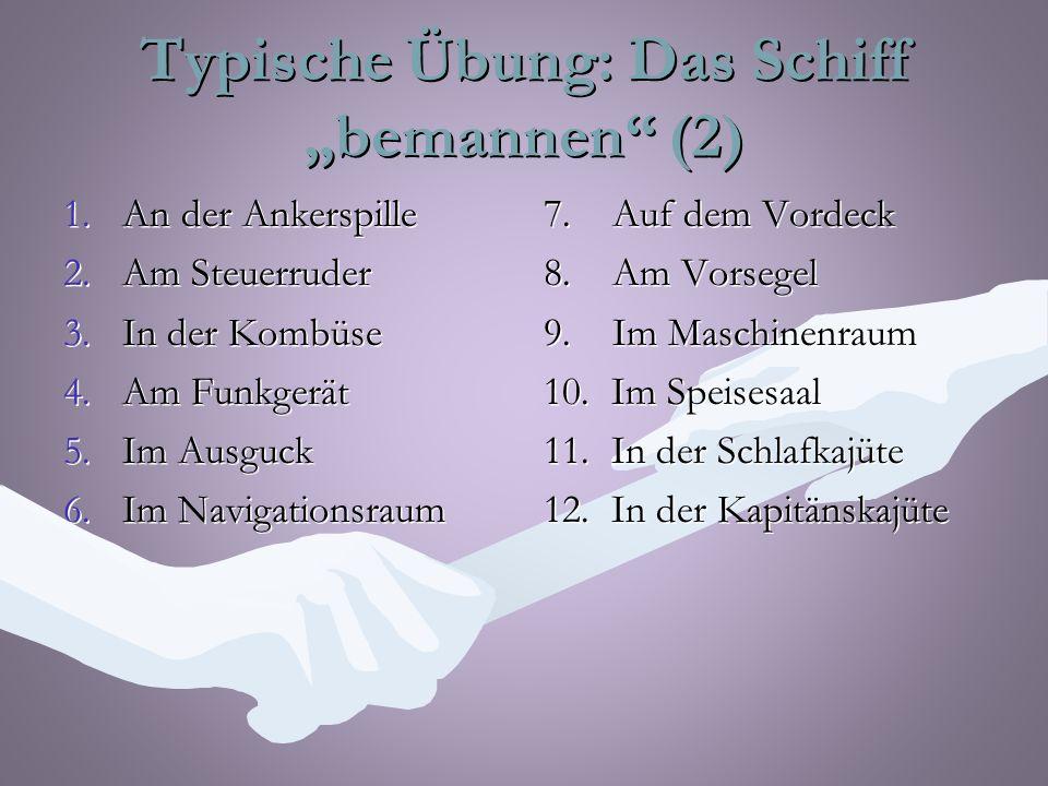"""Typische Übung: Das Schiff """"bemannen (2) 1.An der Ankerspille 2.Am Steuerruder 3.In der Kombüse 4.Am Funkgerät 5.Im Ausguck 6.Im Navigationsraum 7."""