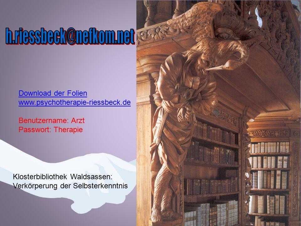 Klosterbibliothek Waldsassen: Verkörperung der Selbsterkenntnis Download der Folien www.psychotherapie-riessbeck.de Benutzername: Arzt Passwort: Therapie