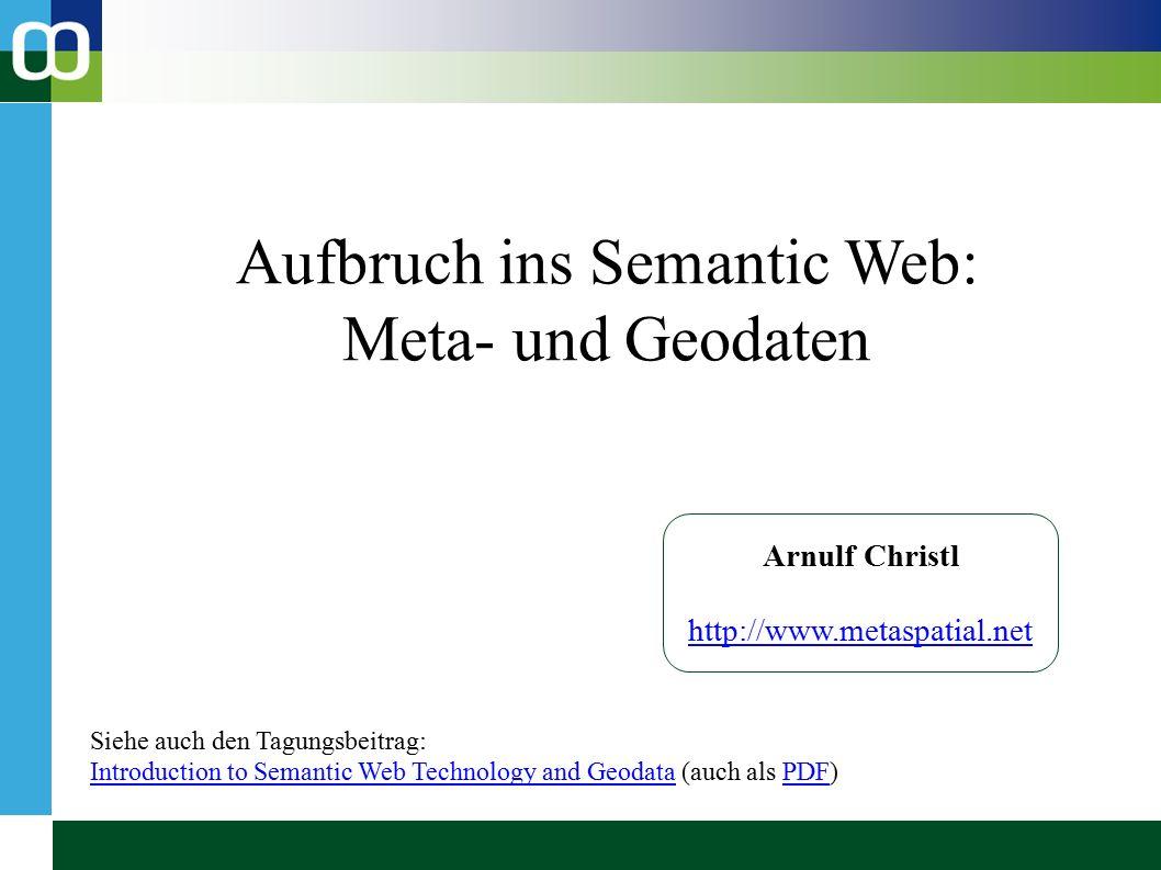 Runder Tisch GIS e.V., München Arnulf Christl22 / 32 http://www.bv.tum.de/ Das Web – Verweise Linked Geodata: http://linkedgeodata.org/Datasetshttp://linkedgeodata.org/Datasets