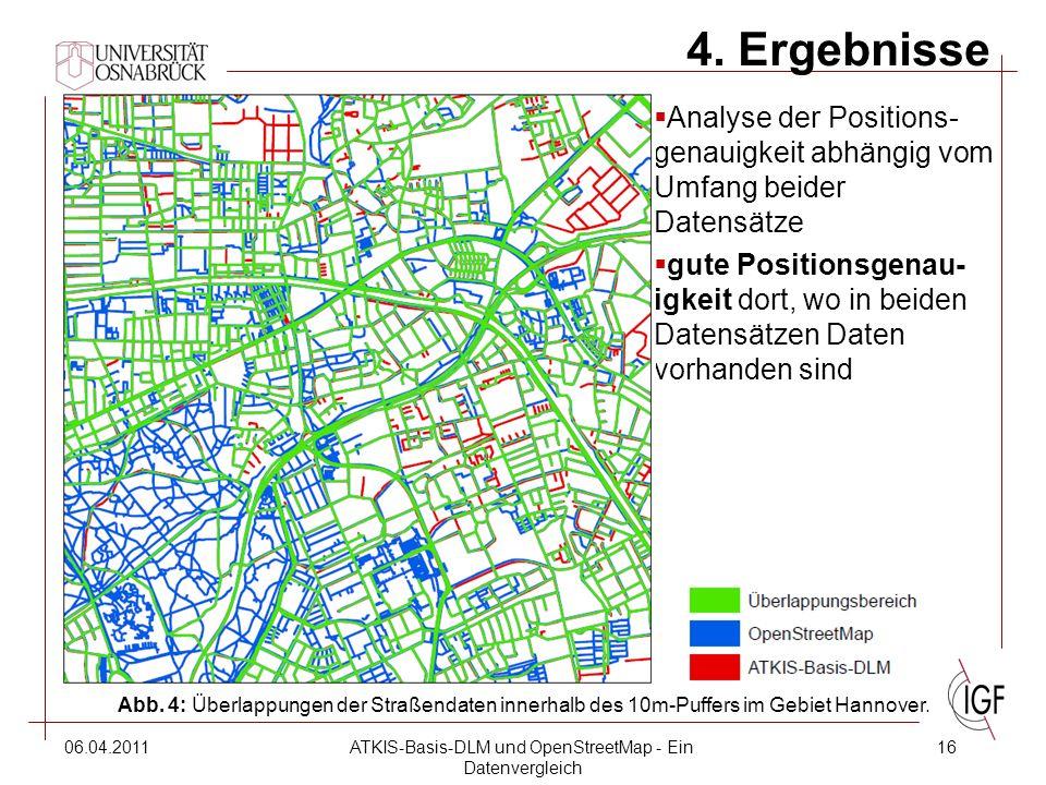 06.04.2011ATKIS-Basis-DLM und OpenStreetMap - Ein Datenvergleich 16 4.