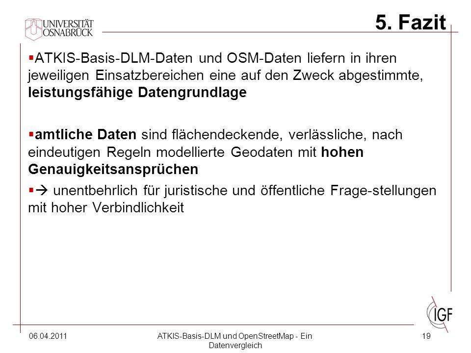 06.04.2011ATKIS-Basis-DLM und OpenStreetMap - Ein Datenvergleich 19 5.