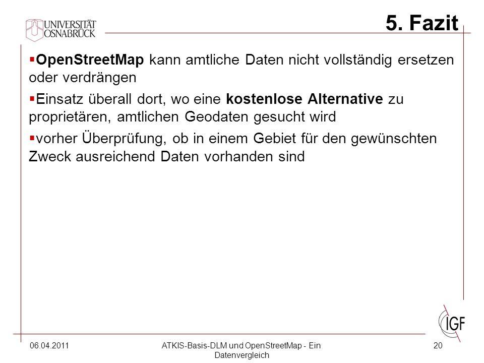 06.04.2011ATKIS-Basis-DLM und OpenStreetMap - Ein Datenvergleich 20 5.