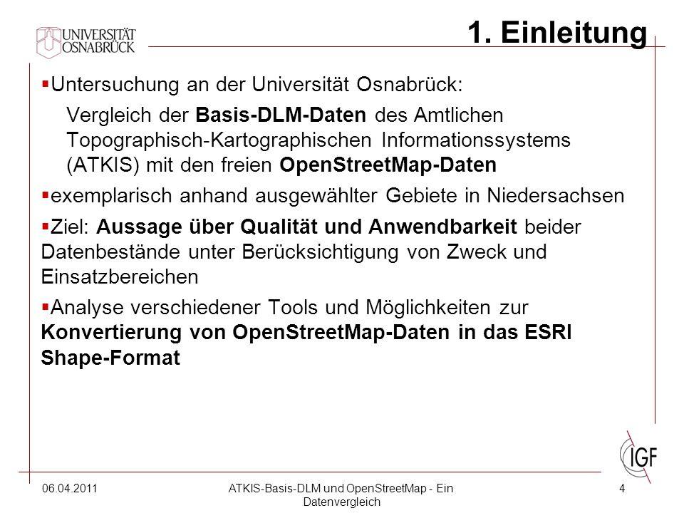 06.04.2011ATKIS-Basis-DLM und OpenStreetMap - Ein Datenvergleich 4 1.