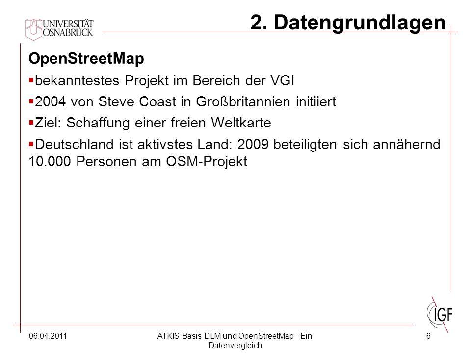 06.04.2011ATKIS-Basis-DLM und OpenStreetMap - Ein Datenvergleich 6 2.