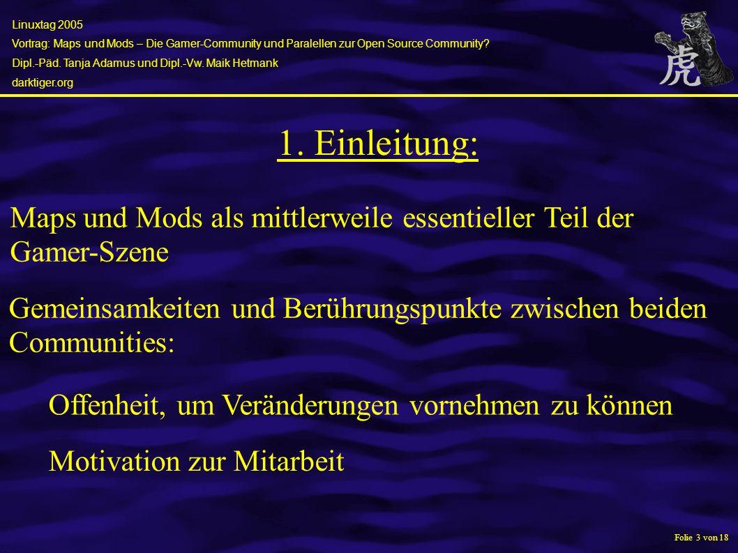 Linuxtag 2005 Vortrag: Maps und Mods – Die Gamer-Community und Paralellen zur Open Source Community.