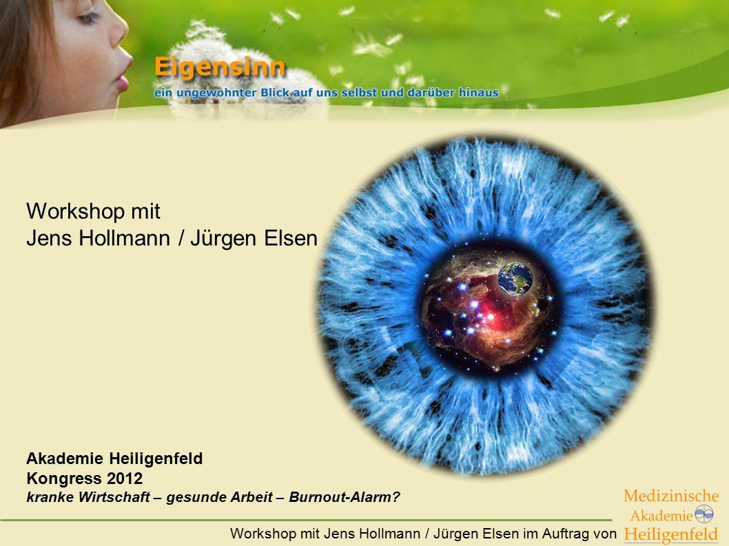 Workshop mit Jens Hollmann / Jürgen Elsen im Auftrag von Workshop mit Jens Hollmann / Jürgen Elsen Akademie Heiligenfeld Kongress 2012 kranke Wirtscha