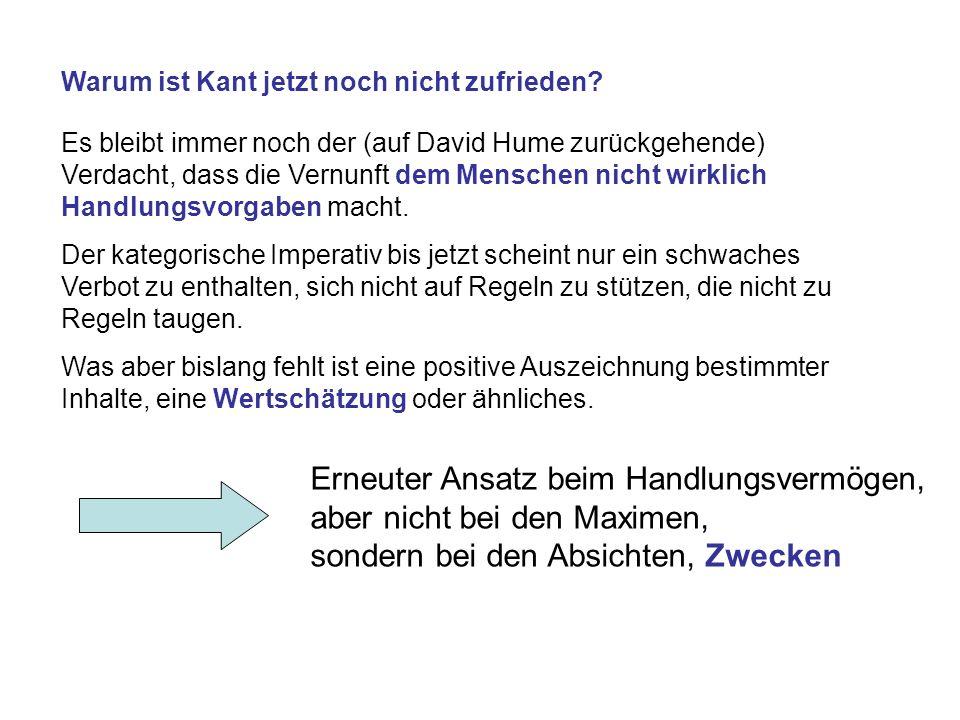 Warum ist Kant jetzt noch nicht zufrieden.