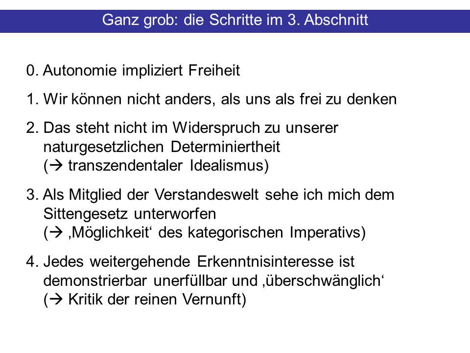 0. Autonomie impliziert Freiheit Ganz grob: die Schritte im 3.
