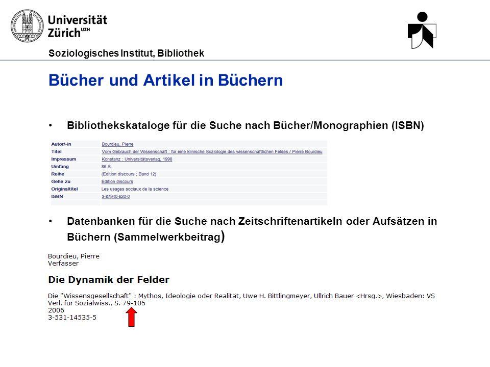 Soziologisches Institut, Bibliothek Bücher und Artikel in Büchern Bibliothekskataloge für die Suche nach Bücher/Monographien (ISBN) Datenbanken für di