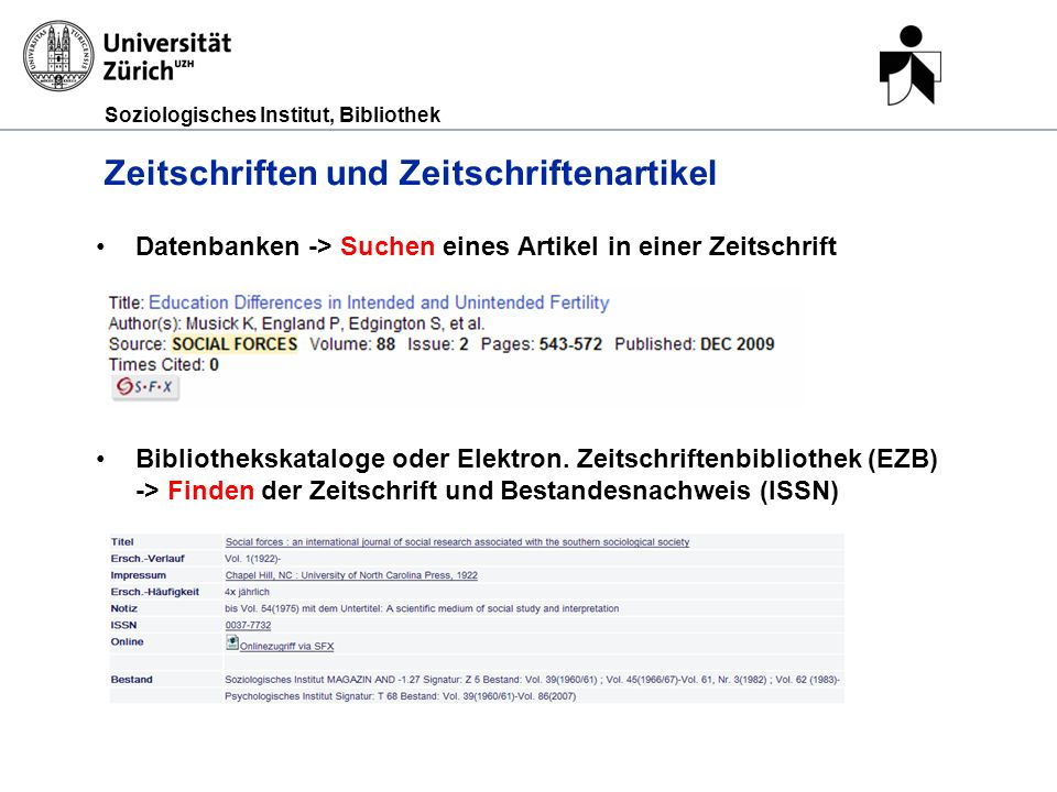 Soziologisches Institut, Bibliothek Zeitschriften und Zeitschriftenartikel Datenbanken -> Suchen eines Artikel in einer Zeitschrift Bibliothekskataloge oder Elektron.