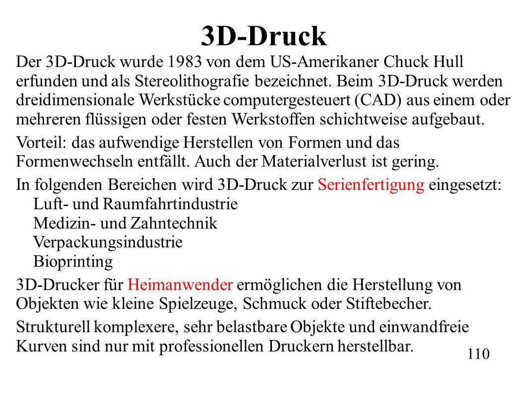 3D-Druck Der 3D-Druck wurde 1983 von dem US-Amerikaner Chuck Hull erfunden und als Stereolithografie bezeichnet.