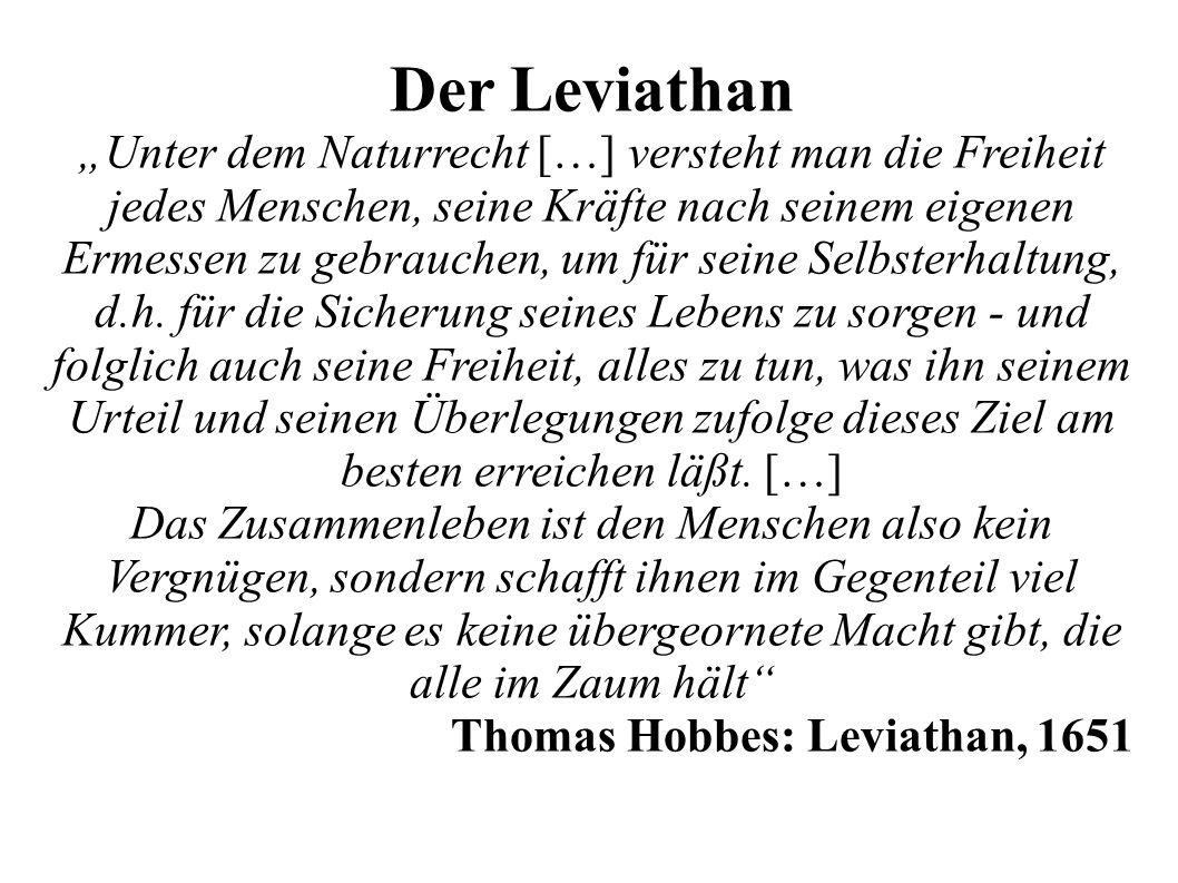 """Der Leviathan """"Unter dem Naturrecht […] versteht man die Freiheit jedes Menschen, seine Kräfte nach seinem eigenen Ermessen zu gebrauchen, um für seine Selbsterhaltung, d.h."""