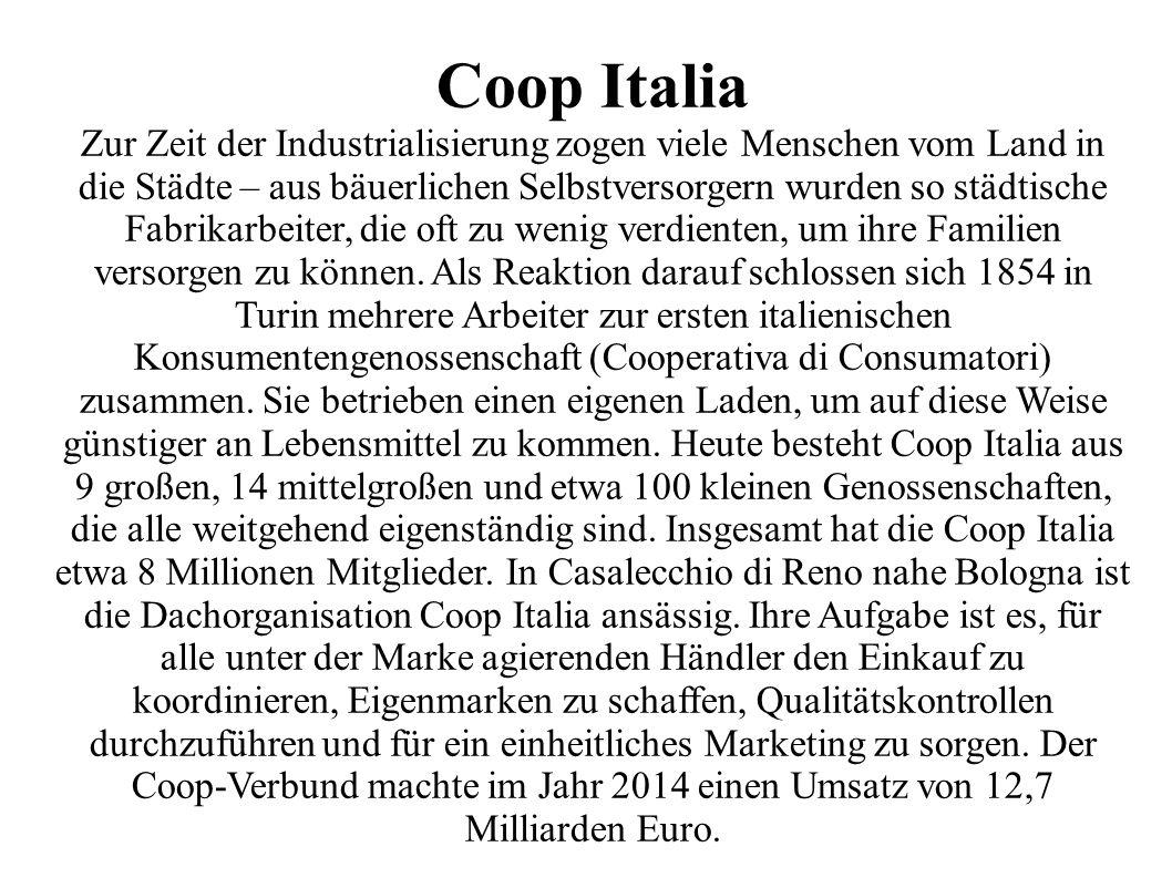 Coop Italia Zur Zeit der Industrialisierung zogen viele Menschen vom Land in die Städte – aus bäuerlichen Selbstversorgern wurden so städtische Fabrikarbeiter, die oft zu wenig verdienten, um ihre Familien versorgen zu können.