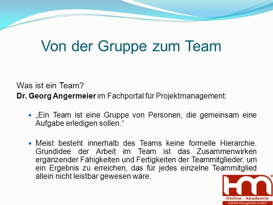 Von der Gruppe zum Team Was ist ein Team. Dr.