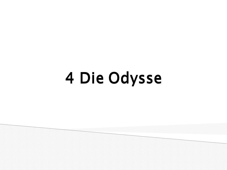 4 Die Odysse