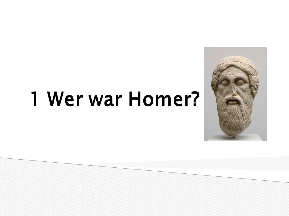 1 Wer war Homer?