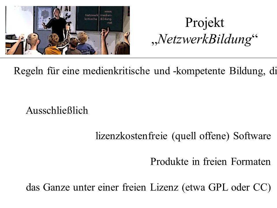 """Regeln für eine medienkritische und -kompetente Bildung, die nachhaltig ist und niemanden außen vor lässt ? Projekt """"NetzwerkBildung"""" Ausschließlich l"""