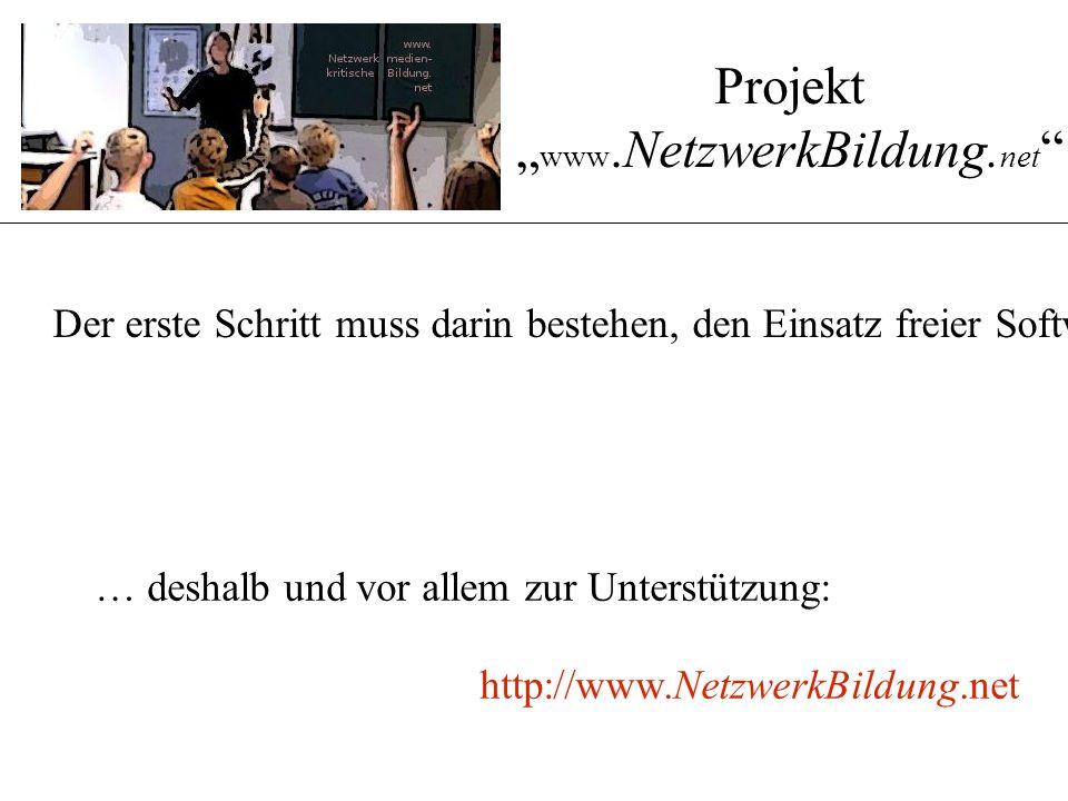 """… deshalb und vor allem zur Unterstützung: http://www.NetzwerkBildung.net Projekt """" www.NetzwerkBildung. net """" Der erste Schritt muss darin bestehen,"""