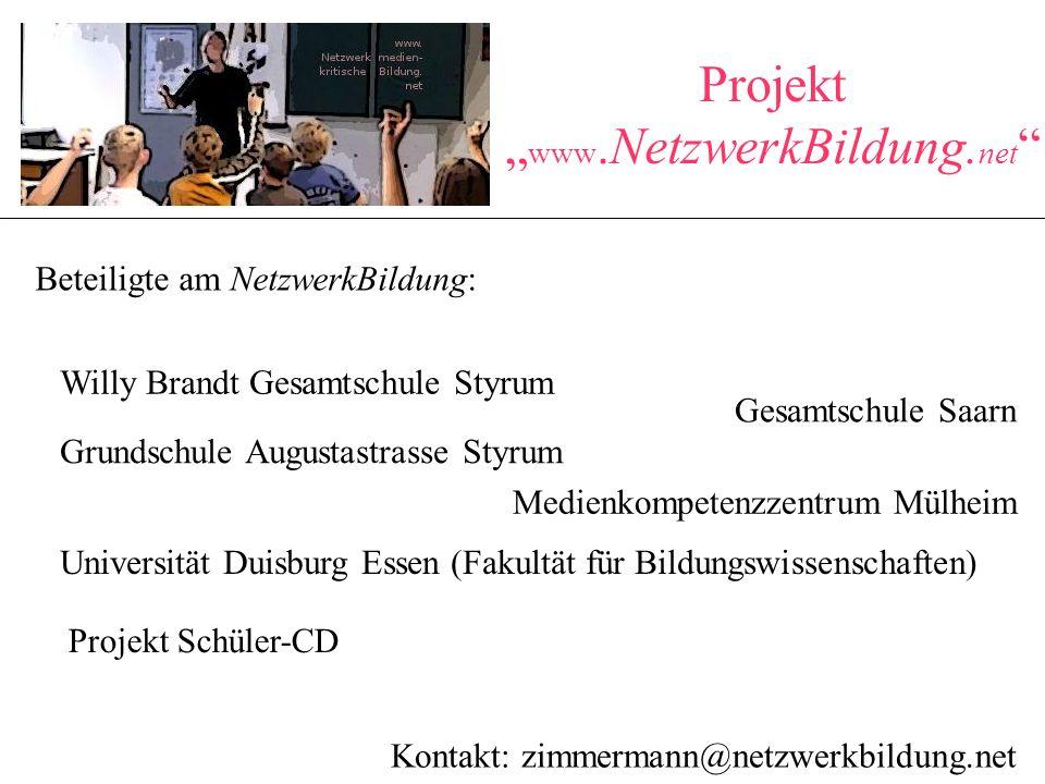 """Projekt """" www.NetzwerkBildung. net """" Beteiligte am NetzwerkBildung: Willy Brandt Gesamtschule Styrum Gesamtschule Saarn Grundschule Augustastrasse Sty"""
