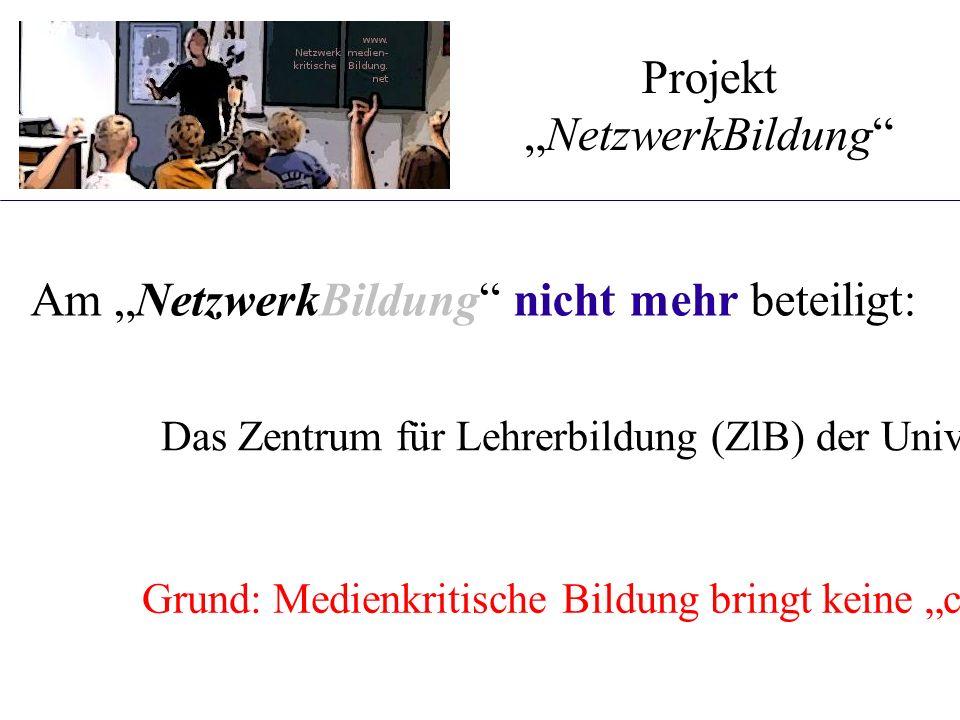 """Am """"NetzwerkBildung"""" nicht mehr beteiligt: Projekt """"NetzwerkBildung"""" Das Zentrum für Lehrerbildung (ZlB) der Universität Duisburg-Essen. Grund: Medien"""